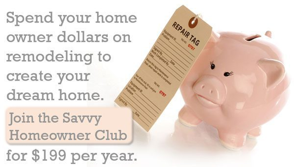 time to join the savvy homeowner club & get the help you need for anything related to owning a house