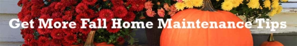 get more fall home maintenance tips by clicking here